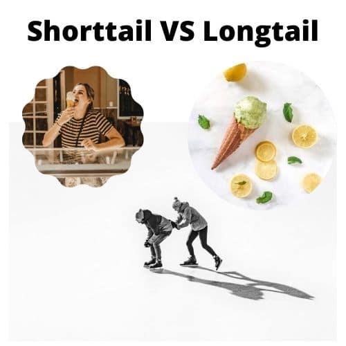 Shorttail VS Longtail